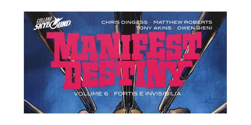 """Il """"destino manifesto"""" di Dingess, Roberts e Gieni"""