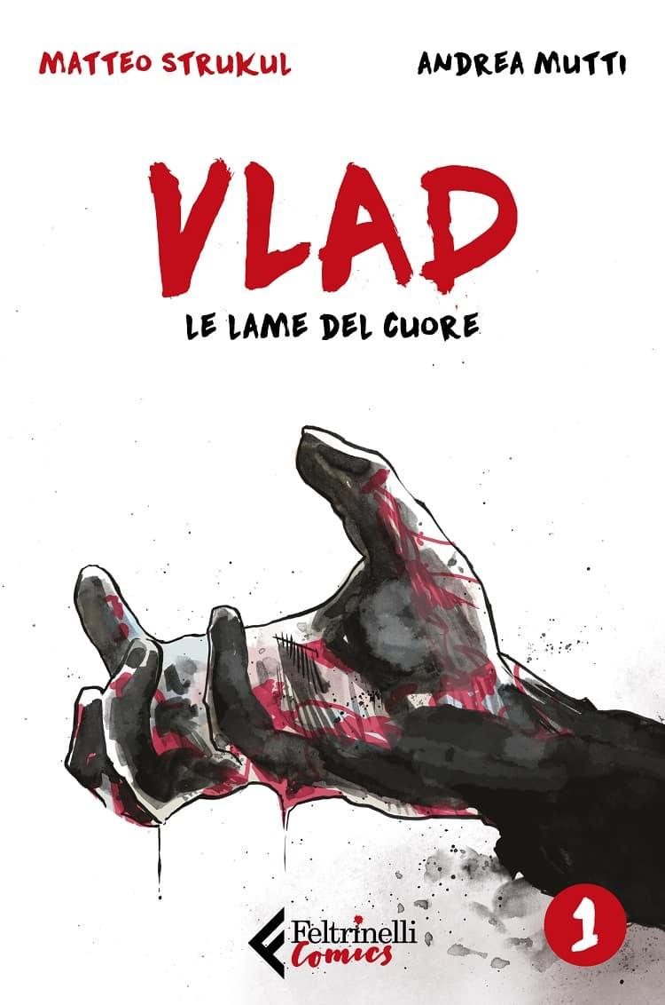Feltrinelli Comics pubblica Vlad – Le lame del cuore di Strukul e Mutti