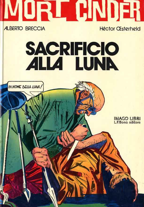 H.G. Oesterheld e Alberto Breccia – Sacrificio alla Luna ( Mort Cinder)
