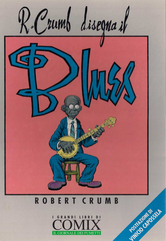 Robert Crumb – R. Crumb disegna il Blues
