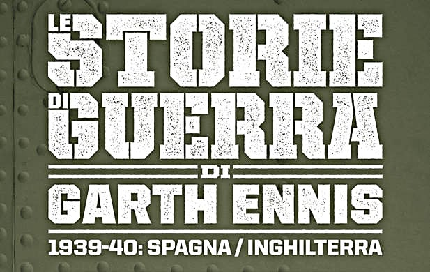 SaldaPress lancia una nuova edizione delle Storie di guerra di Ennis