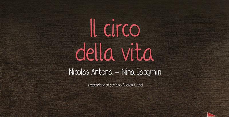 Il circo, metafora della vita nel fumetto di Nicolas Antona E Nina Jacqmin