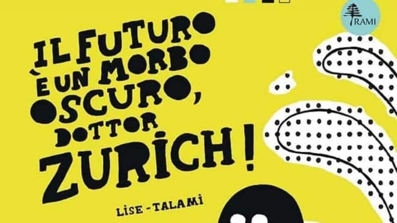 Lise e Talami: sguardo al passato del Dottor Zurich