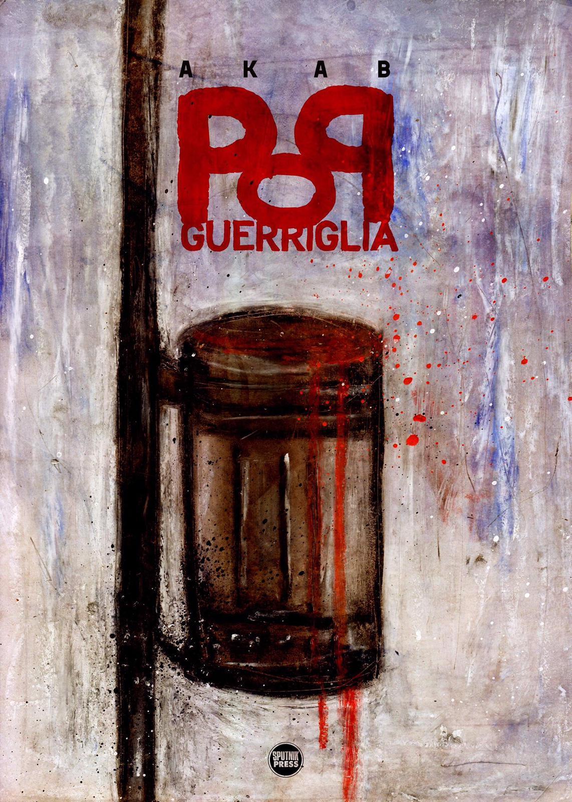 """Sputnik Press pubblica """"Pop Guerriglia"""" di AkaB"""