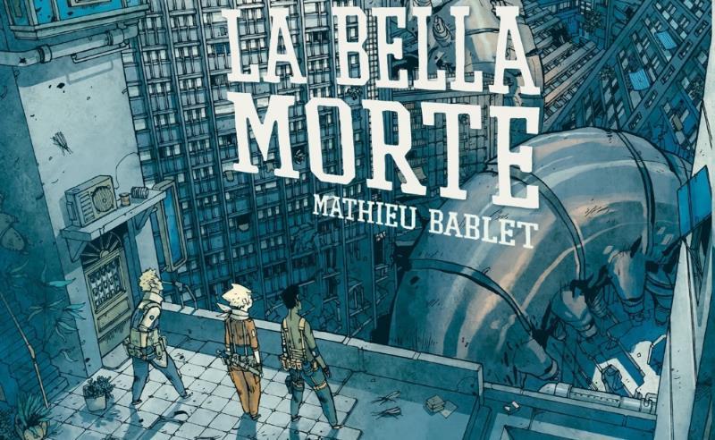 La bella morte (Mathieu Bablet)