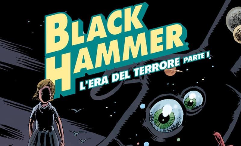 Black Hammer vol #3: benvenuti nel multiverso delle storie