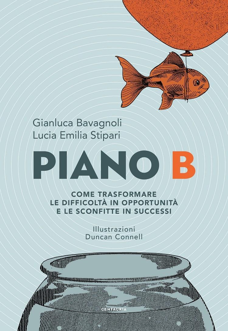 """Centauria presenta """"Piano B"""" di Bavagnoli, Stipari e Connell"""