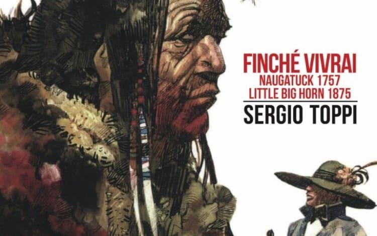 Finché vivrai: Sergio Toppi e il selvaggio west