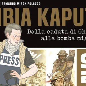 """Anteprima di """"Libia Kaputt"""": storia della Libia a fumetti"""