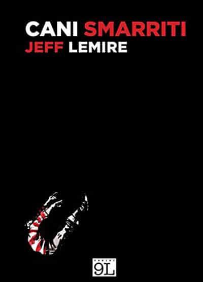 Cani smarriti: l'inizio della poetica di Jeff Lemire_Recensioni