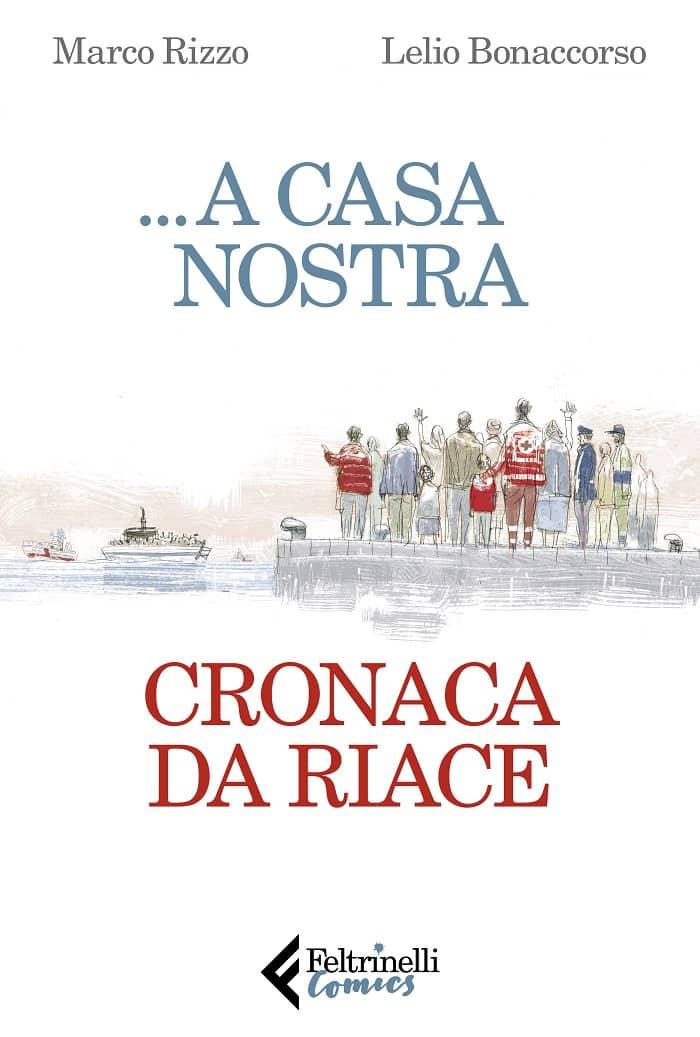 """""""…a casa nostra. Cronaca da Riace"""" di Marco Rizzo e Lelio Bonaccorso – Il tour"""
