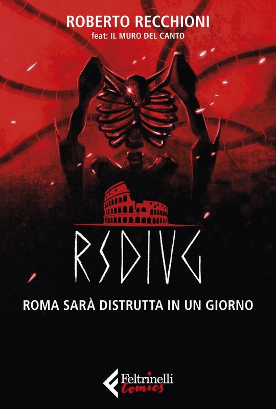 """Esce oggi """"Roma sarà distrutta in un giorno"""" di Roberto Recchioni feat. Il Muro del Canto"""