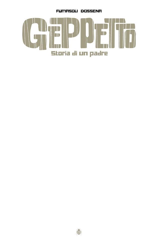 Anteprima Bugs Comics: Geppetto - Storia di un padre (Fumasoli, Dossena, Segala)_Anteprime
