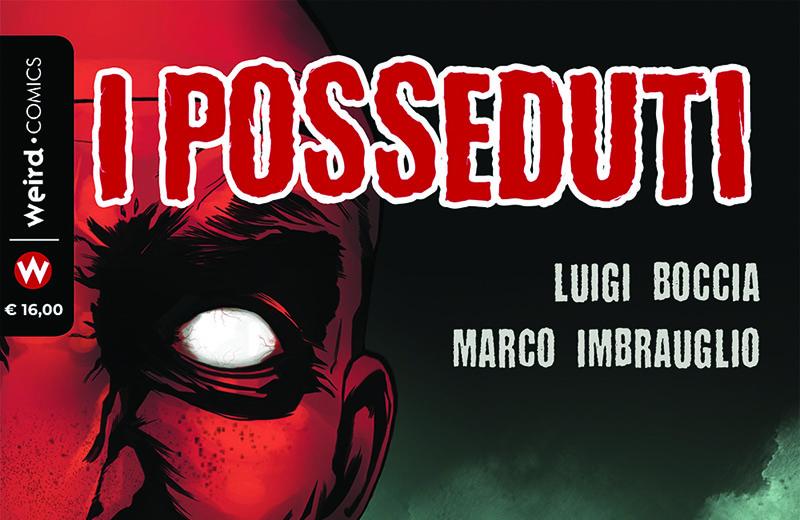 """Weird Book presenta """"I Posseduti"""" a Lucca Comics 2019"""