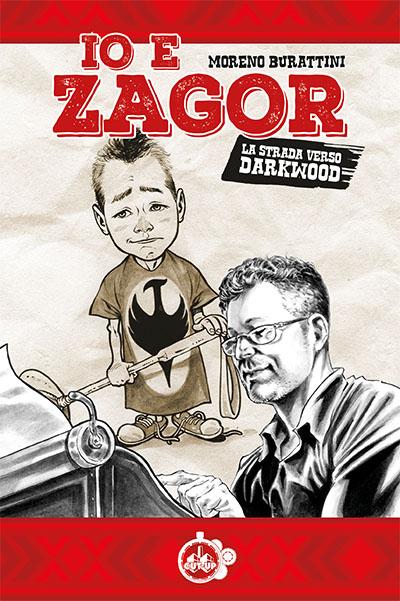 """Cut-Up Publishing presenta """"Io e Zagor"""" di Moreno Burattini_Notizie"""