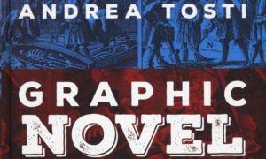 Graphic novel di Tosti: il fumetto incontra il romanzo