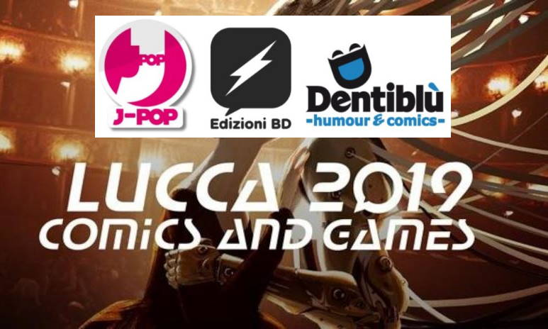 Annunci J-POP, Edizioni BD e Dentiblù da Lucca Comics 2019
