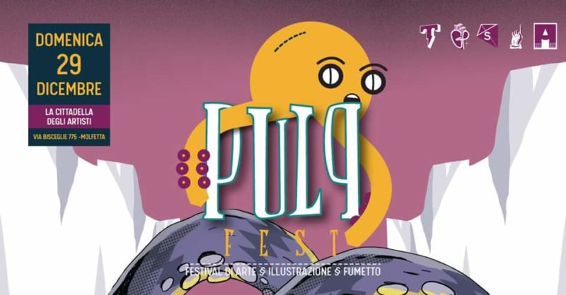 Il 29 dicembre la seconda edizione del Pulp Festival d'arte, illustrazione e fumetto