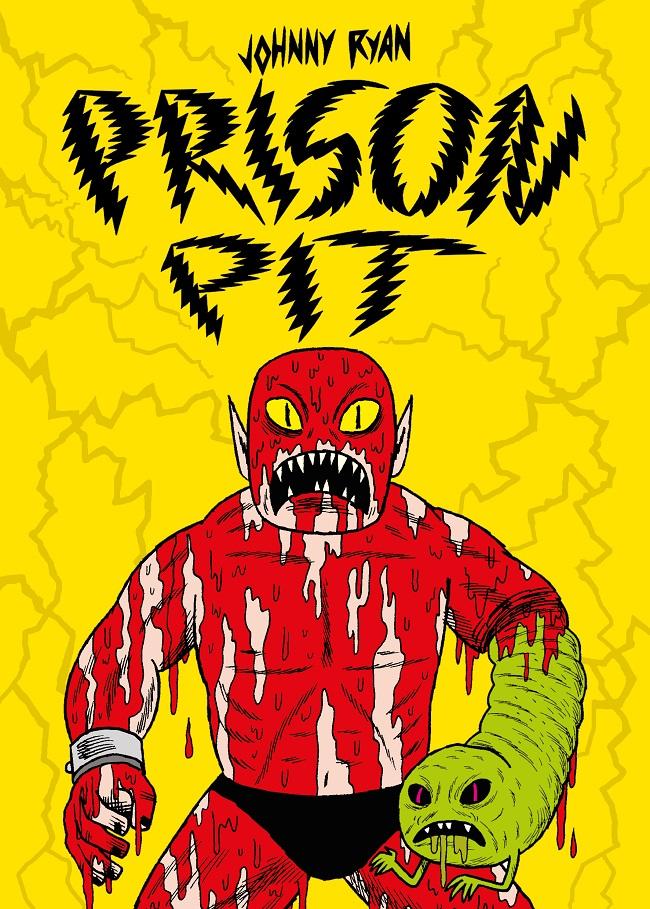 Eris Edizioni presenta Prison Pit di Johnny Ryan: leggi l'anteprima
