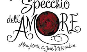 cover Moore, Villarrubia_Lo specchio dell'amore