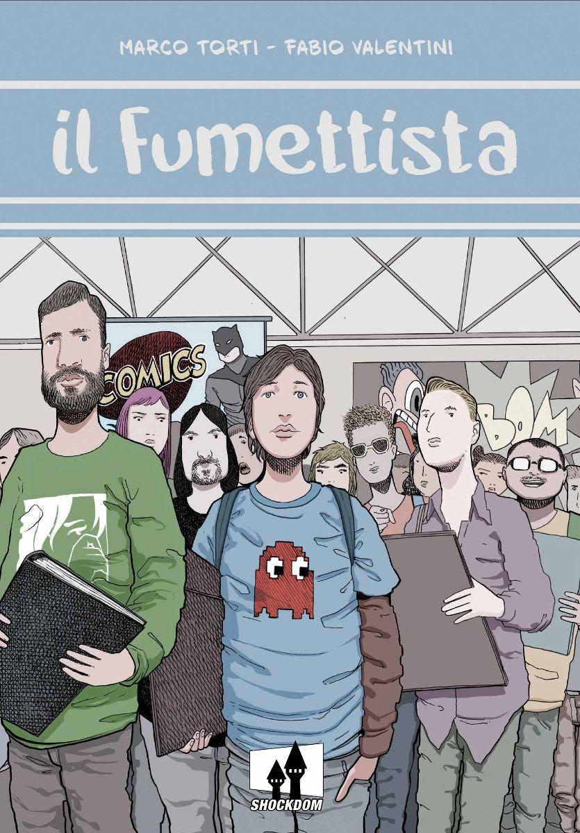 """Shockdom pubblica """"Il fumettista"""" di Marco Torti e Fabio Valentini_Notizie"""