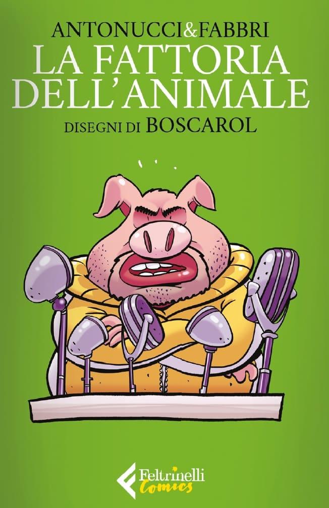 """Da Feltrinelli Comics in arrivo """"La fattoria dell'animale"""""""