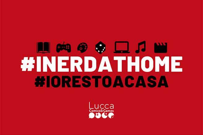 #INERDATHOME con Lucca Comics & Games