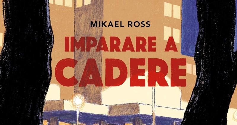 Cronache tedesche: Imparare a cadere di Mikaël Ross