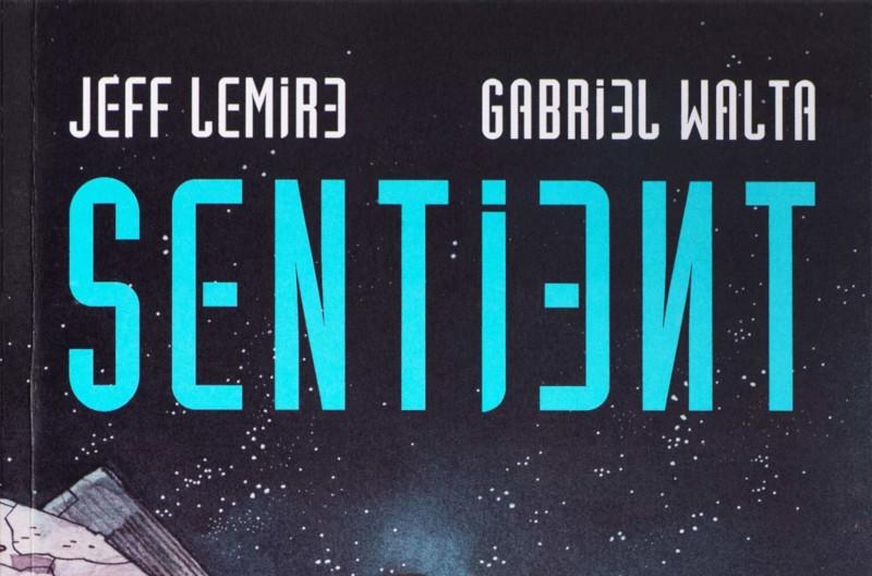 Sentient (Lemire, Walta)