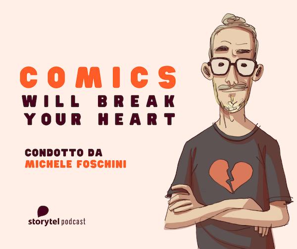 """""""Comics Will Break Your Heart"""" il podcast targato BAO"""