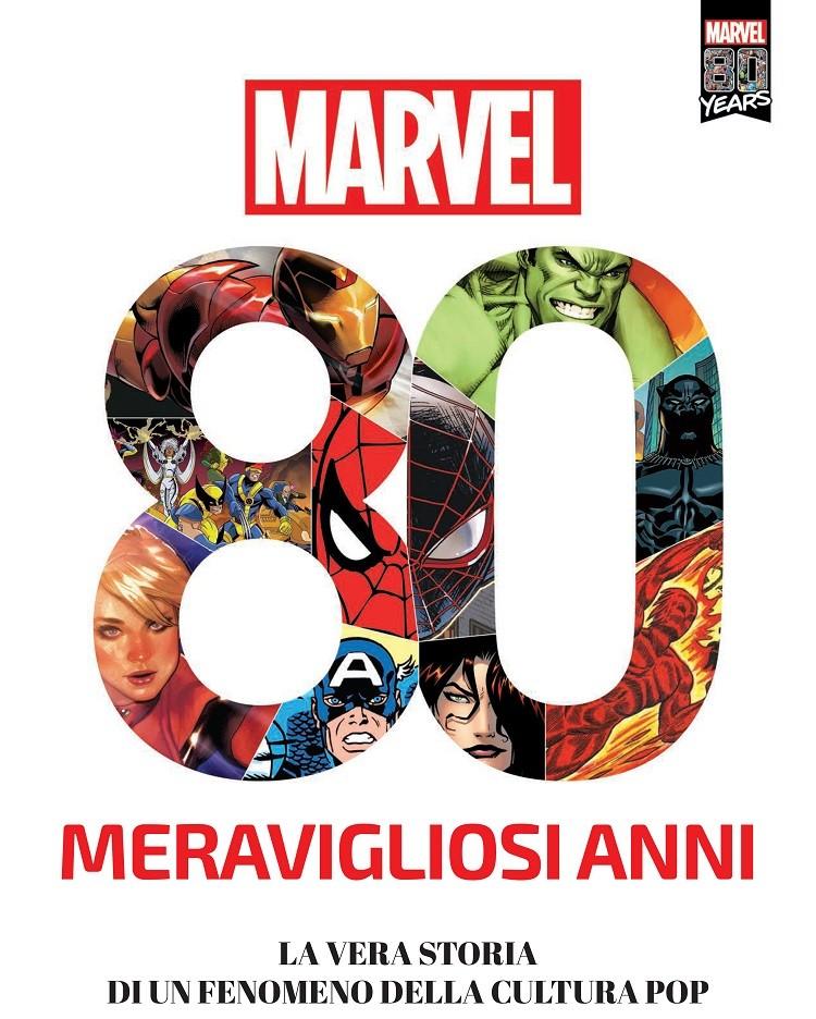 Panini Comics presenta 80 MERAVIGLIOSI ANNI e LA STORIA DELL'UNIVERSO MARVEL