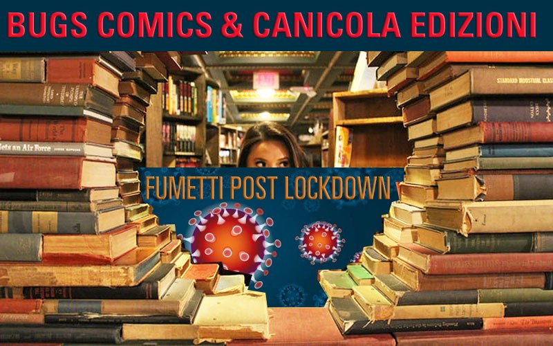 Fumetti post lockdown: come riparte l'editoria secondo Bugs Comics e Canicola