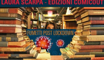 Fumetti post lockdown Comicout