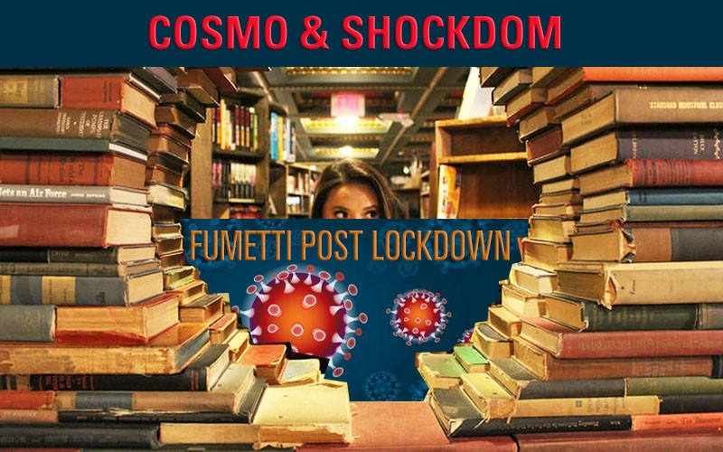 Fumetti post lockdown: come riparte l'editoria secondo Shockdom e Editoriale Cosmo