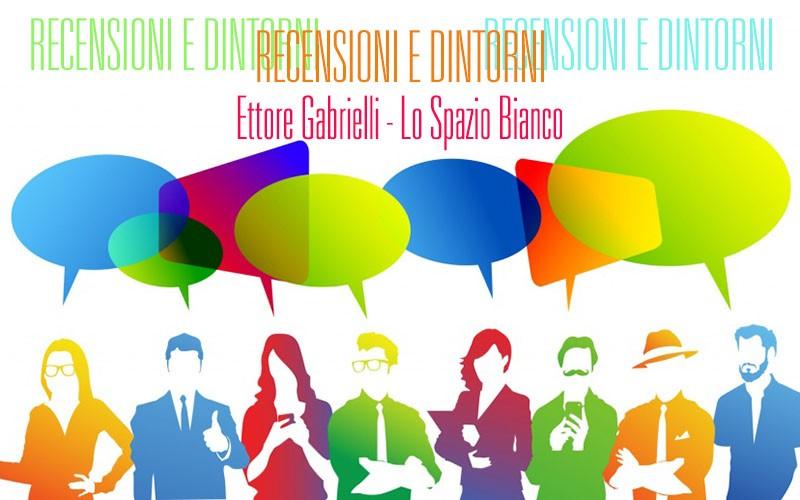 Gestire recensioni: Ettore Gabrielli