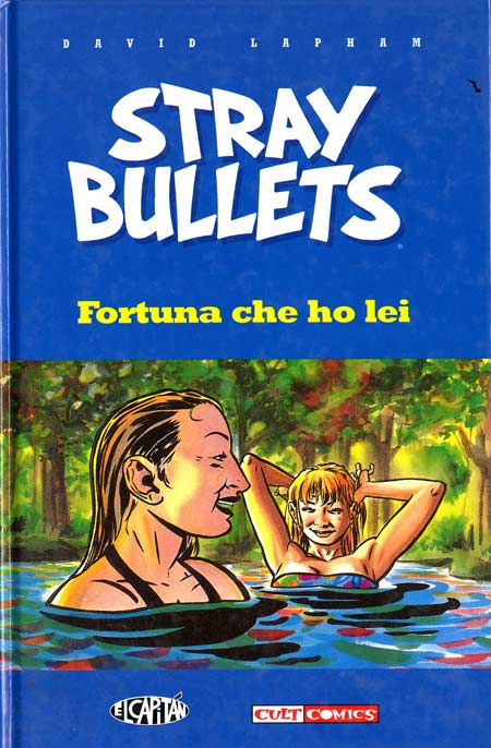 David Lapham – Fortuna che ho lei (Stray Bullets)