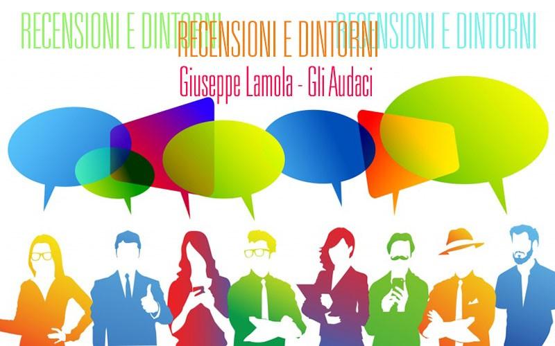 Cosa vuoi che sia una recensione: Giuseppe Lamola