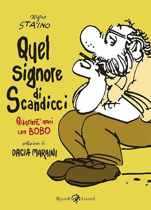 SERGIO STAINO – Quel signore di Scandicci: quarant'anni con i fumetti di Bobo