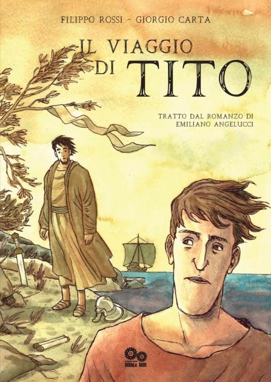 """Da Double Shot """"Il viaggio di Tito"""", la graphic Novel tratta dal romanzo di Emiliano Angelucci"""