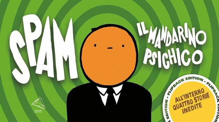 """Sbarca in cartaceo """"Spam il mandarino psichico"""", il fumetto di Roberto Guerinoni"""