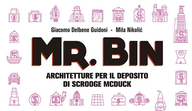 """Architettura e fumetto: """"Mr. Bin"""", un saggio sul deposito di Zio Paperone"""