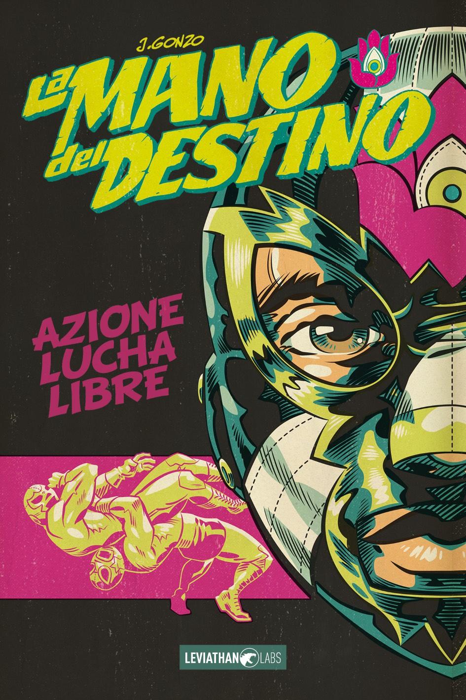 """Leviathan Labs porta in Italia il fumetto """"La mano del destino"""" di J. Gonzo"""