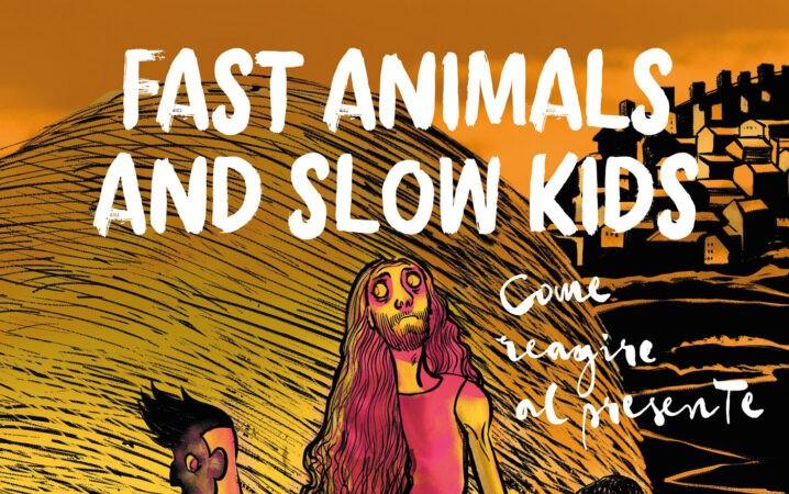 Fast Animals and Slow Kids – Come reagire al presente (La Neve, Traini e AA. VV.)