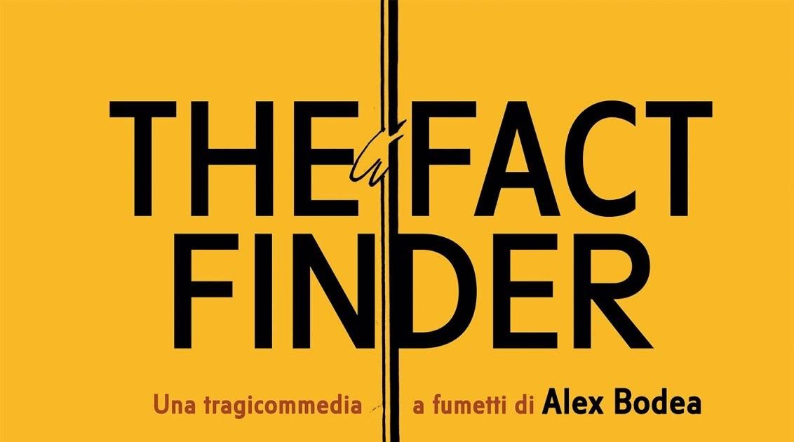 The Fact Finder: ipocondriaca esistenza secondo Alex Bodea