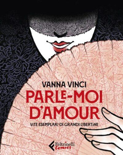 """Parle-Moi d'Amour"": Vanna Vinci tra i vicoli della Belle Époque"