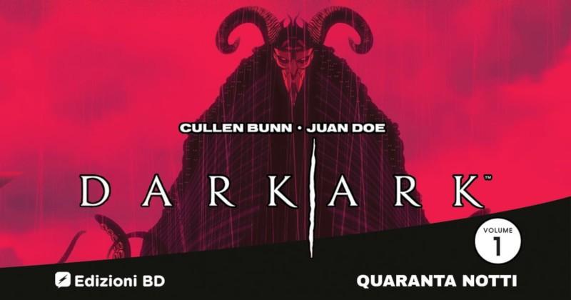Dark Ark – Quaranta notti (Bunn, Doe)
