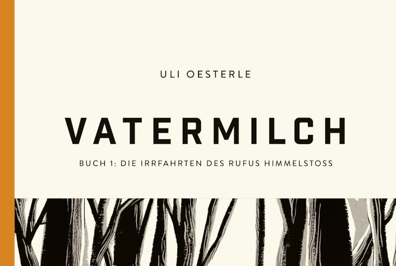 Cronache tedesche: Uli Oesterle – Vatermilch