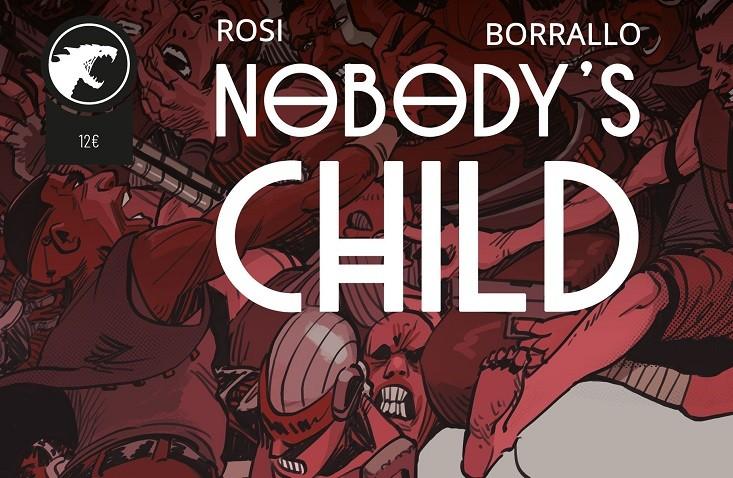 """E' uscito """"Nobody's Child"""" il fumetto di Massimo Rosi e Ramiro Borrallo"""