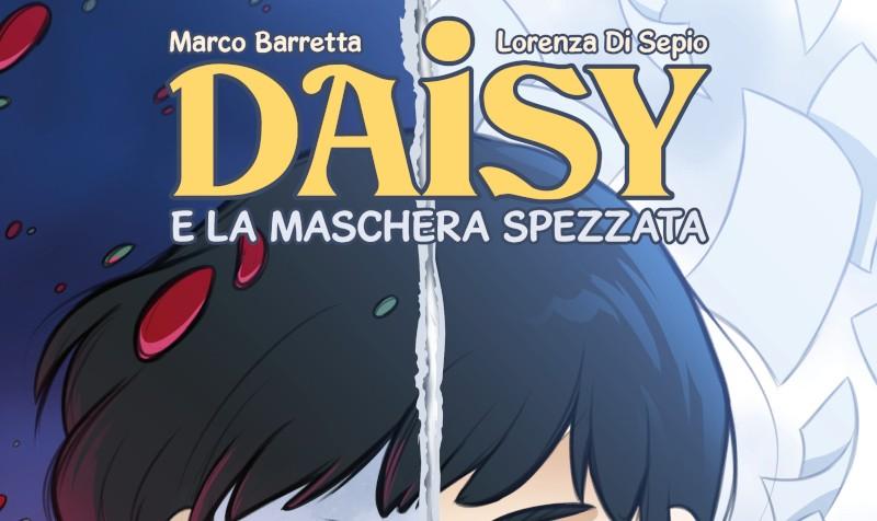 """Anteprima: """"Daisy e la maschera spezzata"""" di Barretta e Di Sepio"""
