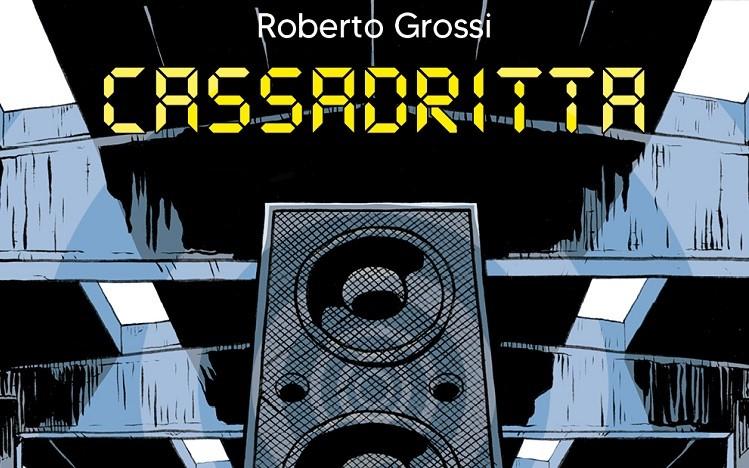 """Anteprima: """"Cassadritta"""" di Roberto Grossi (Coconino Press)"""